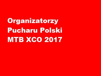 Wyniki konkursu na organizatorów Pucharu Polski MTB XCO 2017