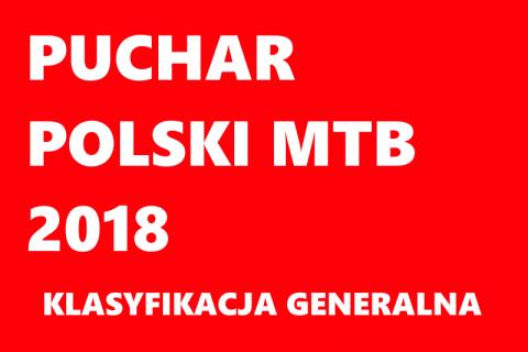 Klasyfikacja generalna Pucharu Polski MTB XCO 2018