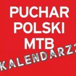 Kalendarz Pucharu Polski MTB XCO 2019